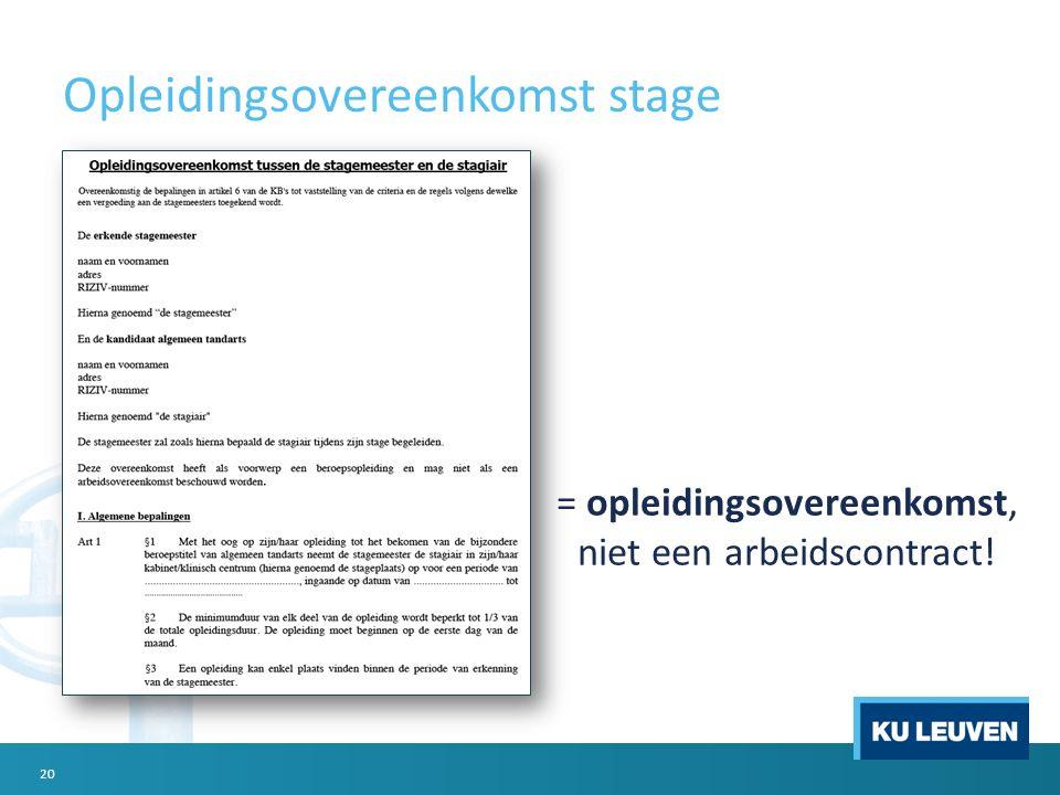 Opleidingsovereenkomst stage = opleidingsovereenkomst, niet een arbeidscontract! 20