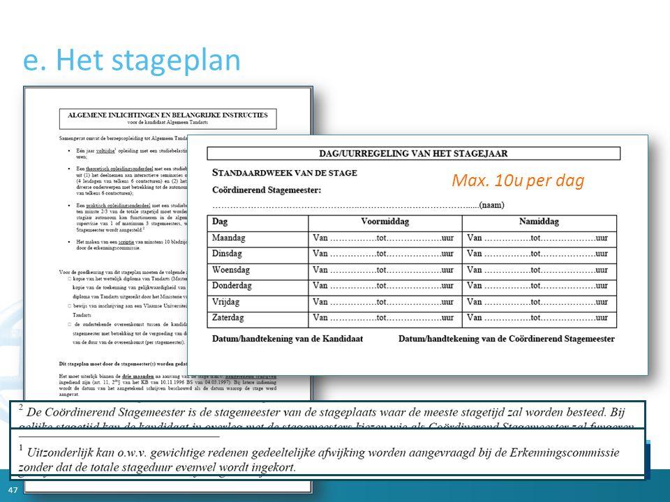e. Het stageplan 47 Max. 10u per dag