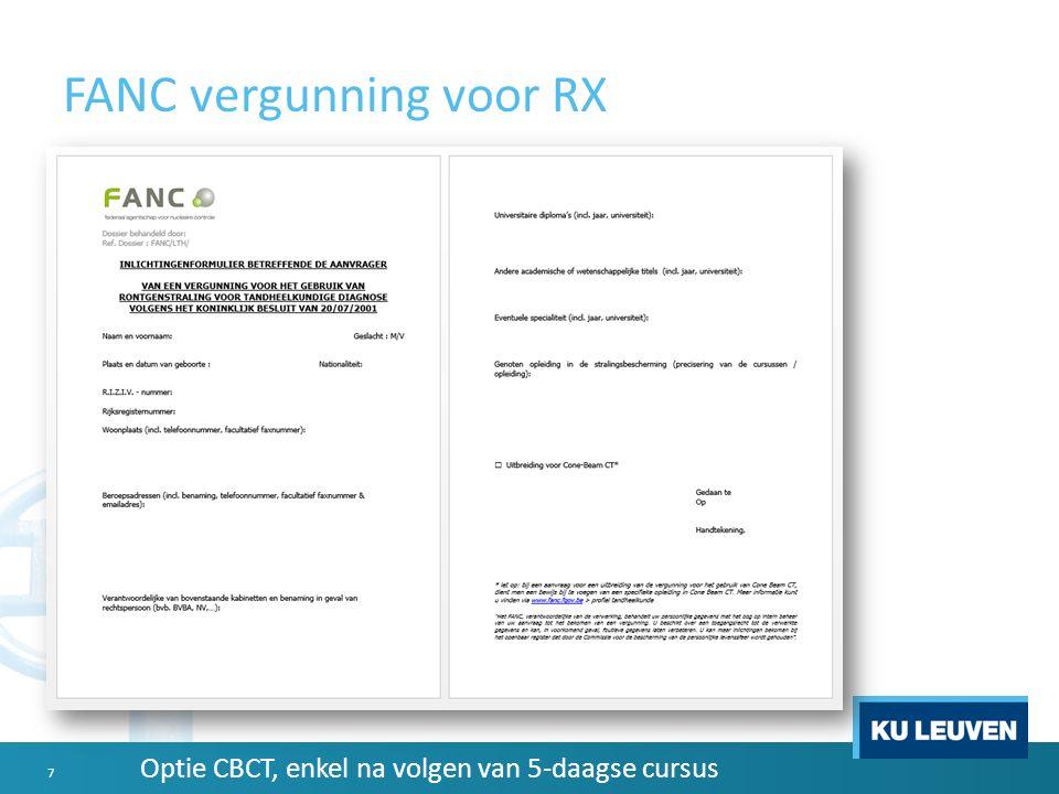 FANC vergunning voor RX Optie CBCT, enkel na volgen van 5-daagse cursus 7