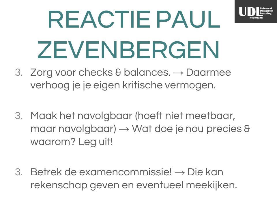 REACTIE PAUL ZEVENBERGEN 3. Zorg voor checks & balances.