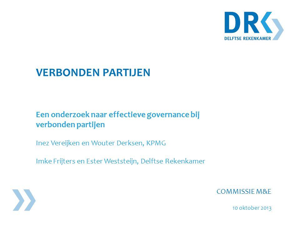 VERBONDEN PARTIJEN Een onderzoek naar effectieve governance bij verbonden partijen Inez Vereijken en Wouter Derksen, KPMG Imke Frijters en Ester Wests