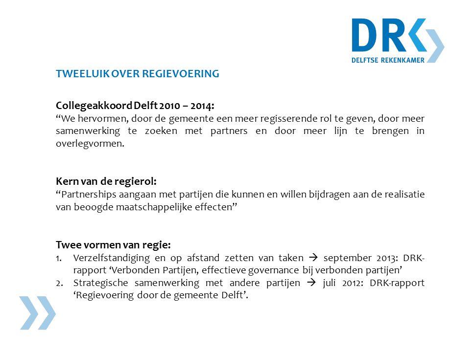 TWEELUIK OVER REGIEVOERING Collegeakkoord Delft 2010 – 2014: We hervormen, door de gemeente een meer regisserende rol te geven, door meer samenwerking te zoeken met partners en door meer lijn te brengen in overlegvormen.