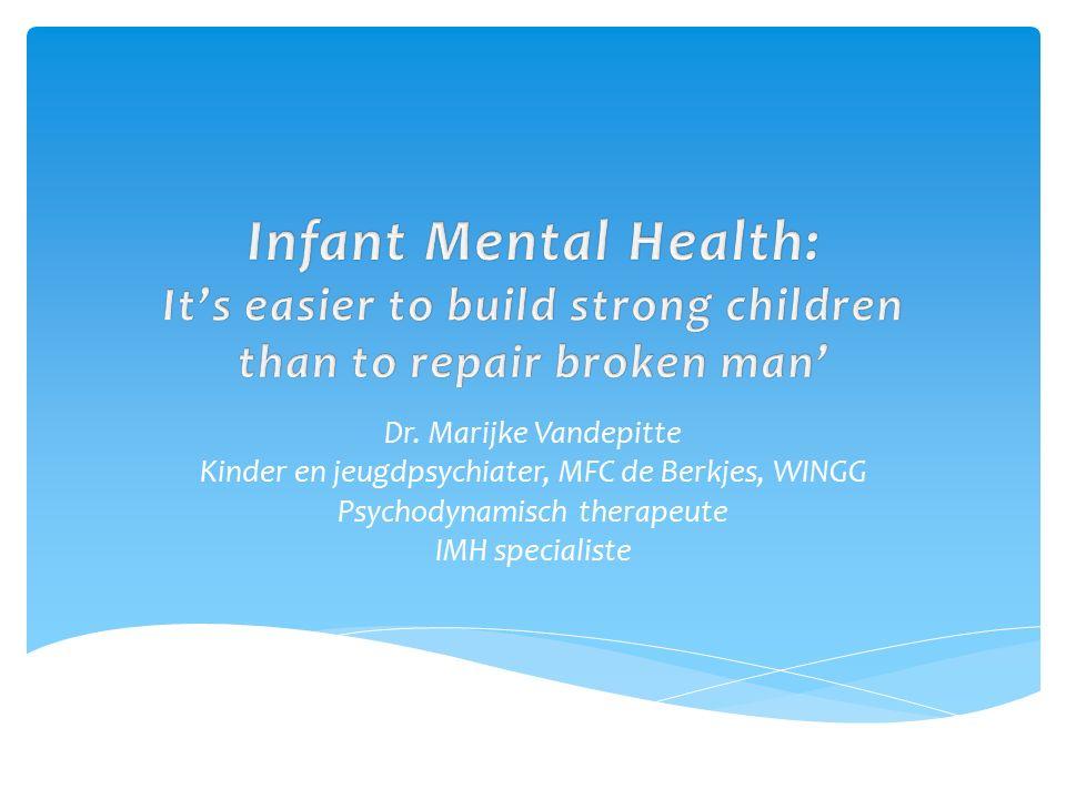  Het is belangrijk om de IMH-visie te integreren, zo niet leidend te laten zijn, in die (geestelijke) gezondheid systemen en bij die professionals die zich bezighouden met zwangere vrouwen en hun partners en met jonge kinderen en hun ouders.