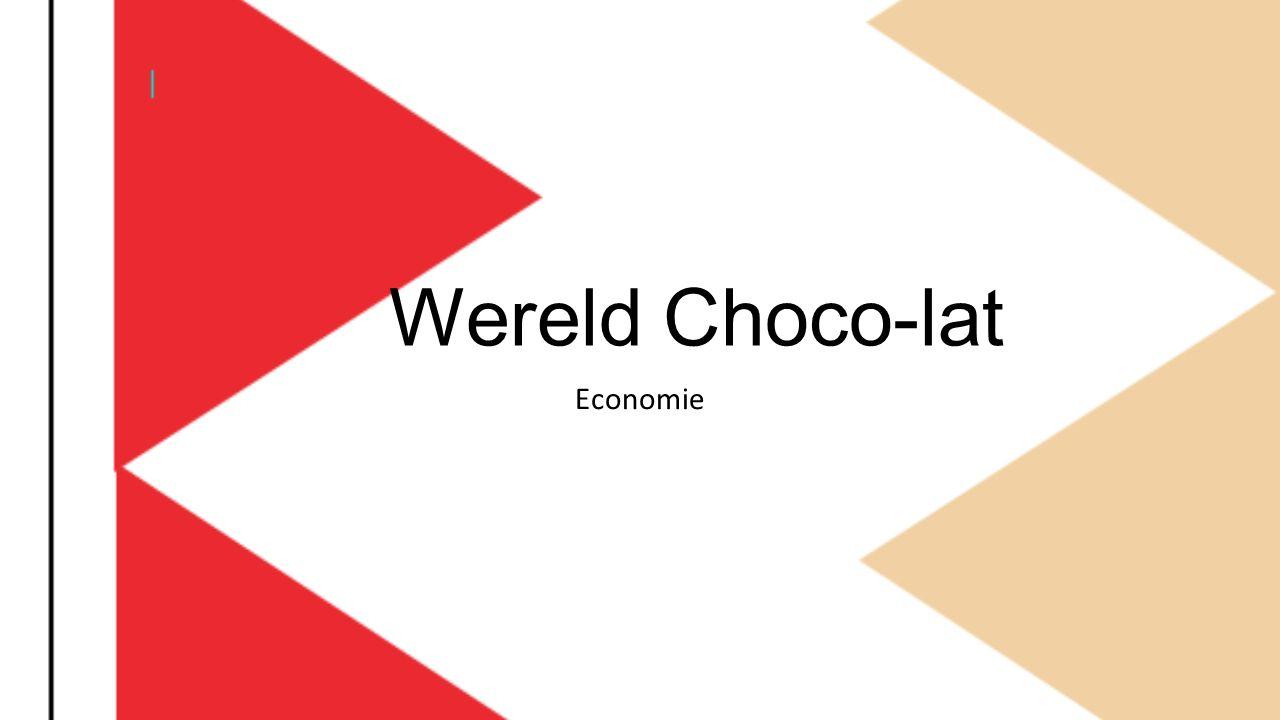 Wereld Choco-lat Economie
