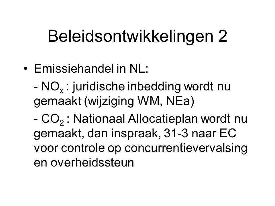 Beleidsontwikkelingen 2 Emissiehandel in NL: - NO x : juridische inbedding wordt nu gemaakt (wijziging WM, NEa) - CO 2 : Nationaal Allocatieplan wordt