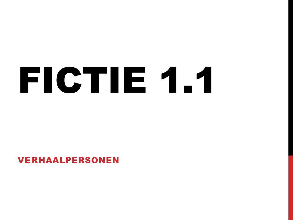 FICTIE 1.1 VERHAALPERSONEN
