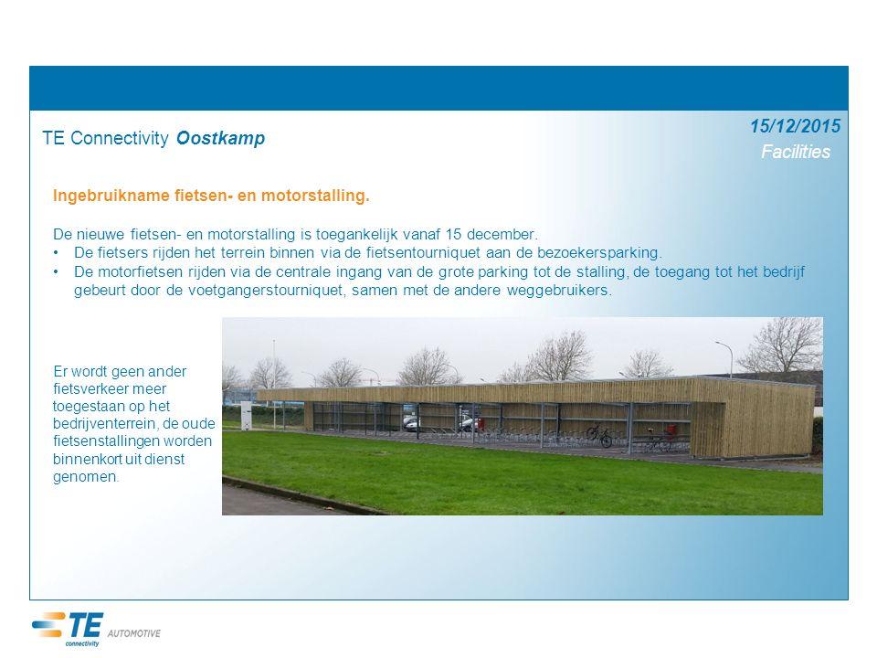Facilities 15/12/2015 TE Connectivity Oostkamp Ingebruikname fietsen- en motorstalling. De nieuwe fietsen- en motorstalling is toegankelijk vanaf 15 d