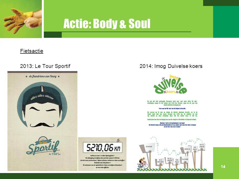 Actie: Body & Soul Fietsactie 2013: Le Tour Sportif2014: Imog Duivelse koers 14
