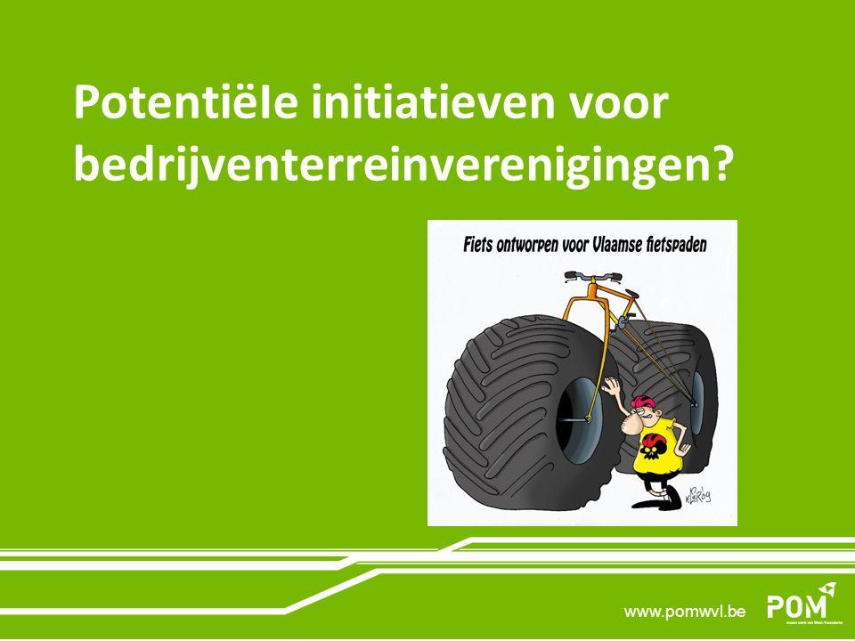 www.pomwvl.be PotentiëIe initiatieven voor bedrijventerreinverenigingen?
