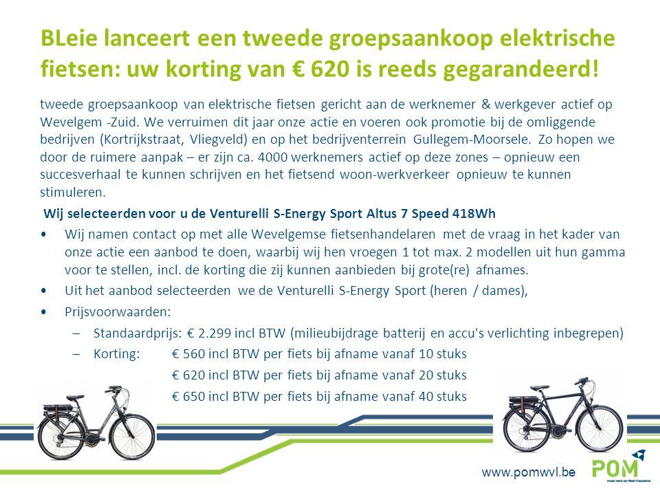 www.pomwvl.be BLeie lanceert een tweede groepsaankoop elektrische fietsen: uw korting van € 620 is reeds gegarandeerd! tweede groepsaankoop van elektr
