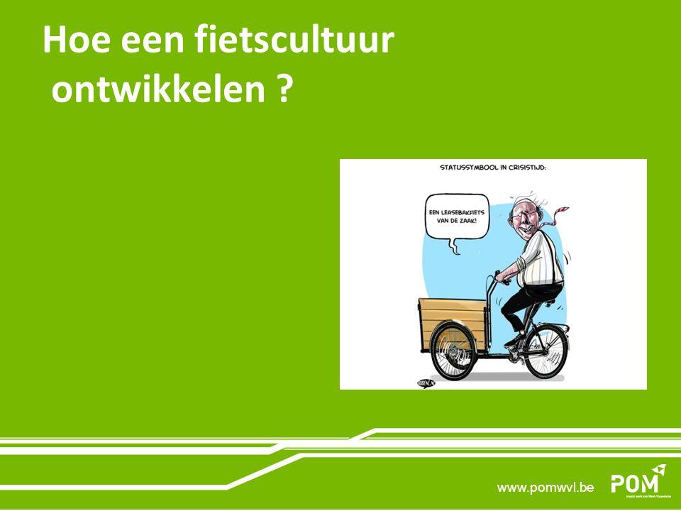 www.pomwvl.be Stimuleren van het fietsgebruik : veilige fietscultuur .