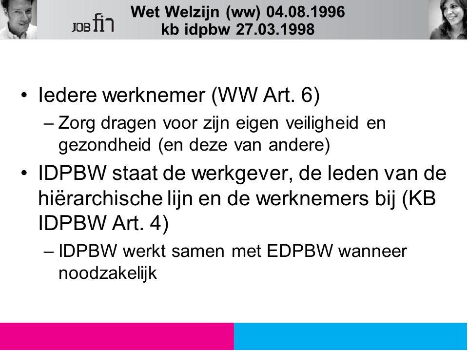 Wet Welzijn (ww) 04.08.1996 kb idpbw 27.03.1998 Iedere werknemer (WW Art.