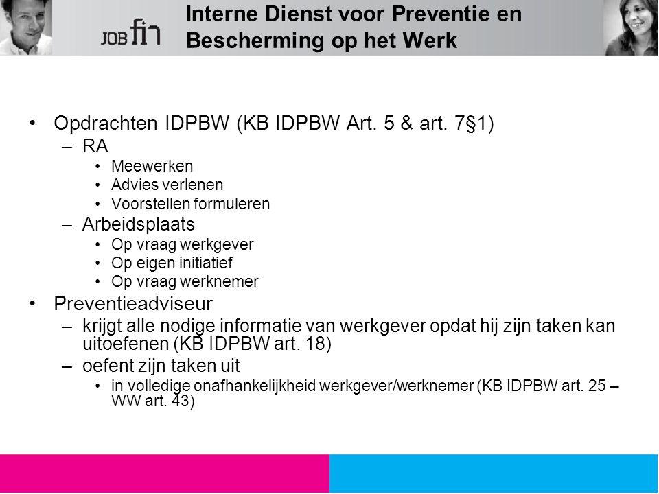 Interne Dienst voor Preventie en Bescherming op het Werk Opdrachten IDPBW (KB IDPBW Art. 5 & art. 7§1) –RA Meewerken Advies verlenen Voorstellen formu