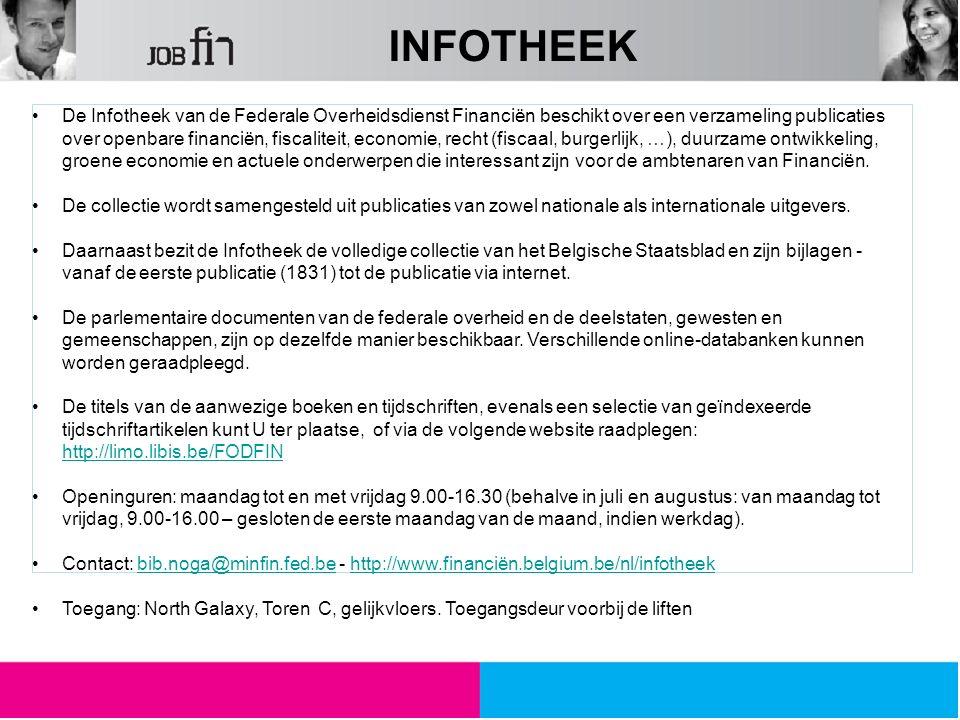 INFOTHEEK De Infotheek van de Federale Overheidsdienst Financiën beschikt over een verzameling publicaties over openbare financiën, fiscaliteit, econo