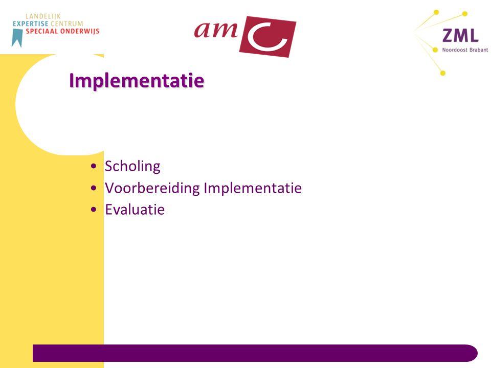 Implementatie Scholing Voorbereiding Implementatie Evaluatie