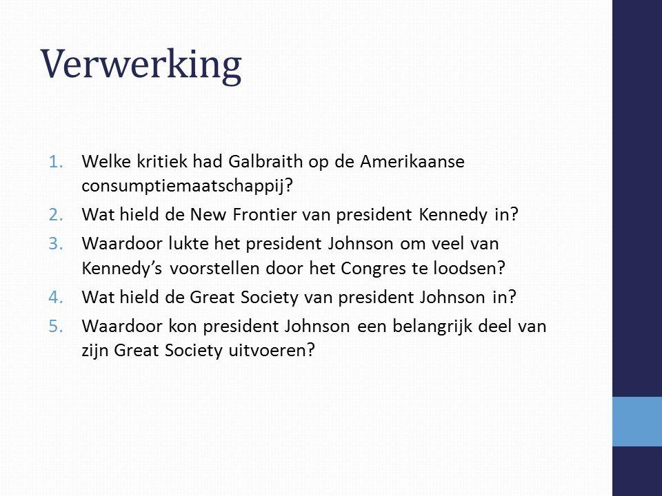 1.Welke kritiek had Galbraith op de Amerikaanse consumptiemaatschappij.