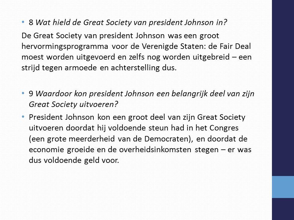 8 Wat hield de Great Society van president Johnson in.