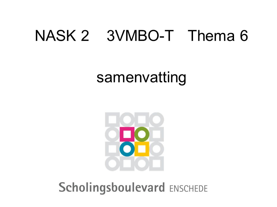 NASK 2 3VMBO-T Thema 6 samenvatting