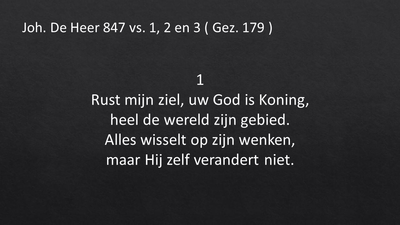 1 Rust mijn ziel, uw God is Koning, heel de wereld zijn gebied.