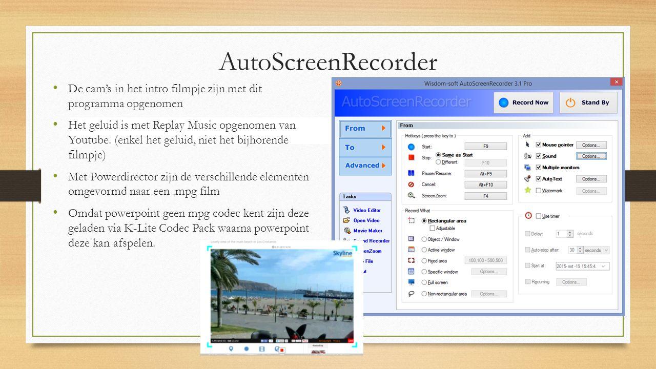 AutoScreenRecorder De cam's in het intro filmpje zijn met dit programma opgenomen Het geluid is met Replay Music opgenomen van Youtube.