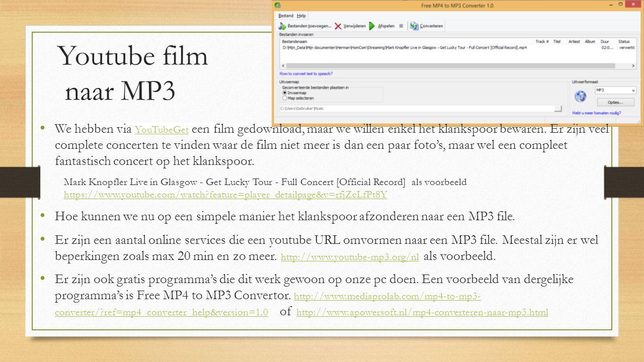 Youtube film naar MP3 We hebben via YouTubeGet een film gedownload, maar we willen enkel het klankspoor bewaren.