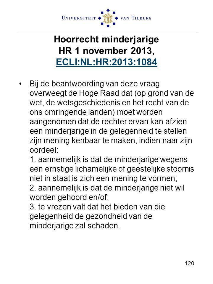 Hoorrecht minderjarige HR 1 november 2013, ECLI:NL:HR:2013:1084 ECLI:NL:HR:2013:1084 Bij de beantwoording van deze vraag overweegt de Hoge Raad dat (o
