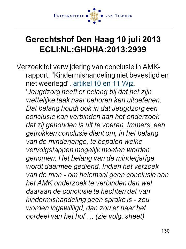 Gerechtshof Den Haag 10 juli 2013 ECLI:NL:GHDHA:2013:2939 Verzoek tot verwijdering van conclusie in AMK- rapport: Kindermishandeling niet bevestigd en niet weerlegd .