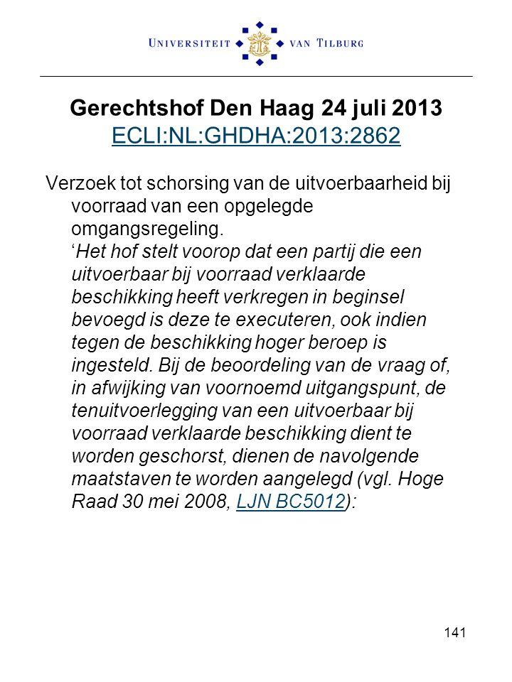 Gerechtshof Den Haag 24 juli 2013 ECLI:NL:GHDHA:2013:2862 ECLI:NL:GHDHA:2013:2862 Verzoek tot schorsing van de uitvoerbaarheid bij voorraad van een opgelegde omgangsregeling.