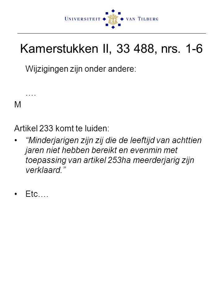 """Kamerstukken II, 33 488, nrs. 1-6 Wijzigingen zijn onder andere: …. M Artikel 233 komt te luiden: """"Minderjarigen zijn zij die de leeftijd van achttien"""