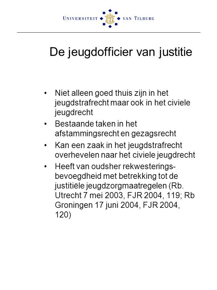 De jeugdofficier van justitie Niet alleen goed thuis zijn in het jeugdstrafrecht maar ook in het civiele jeugdrecht Bestaande taken in het afstammings