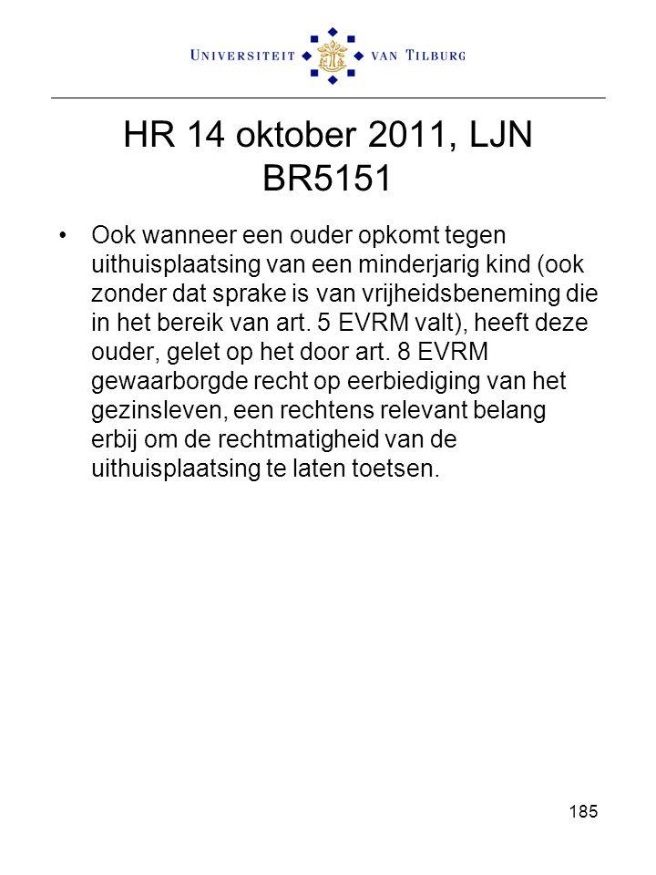 HR 14 oktober 2011, LJN BR5151 Ook wanneer een ouder opkomt tegen uithuisplaatsing van een minderjarig kind (ook zonder dat sprake is van vrijheidsben