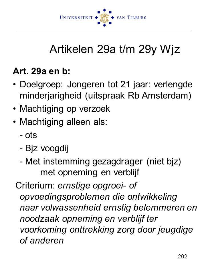 Artikelen 29a t/m 29y Wjz Art. 29a en b: Doelgroep: Jongeren tot 21 jaar: verlengde minderjarigheid (uitspraak Rb Amsterdam) Machtiging op verzoek Mac