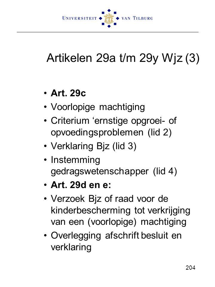 Artikelen 29a t/m 29y Wjz (3) Art. 29c Voorlopige machtiging Criterium 'ernstige opgroei- of opvoedingsproblemen (lid 2) Verklaring Bjz (lid 3) Instem
