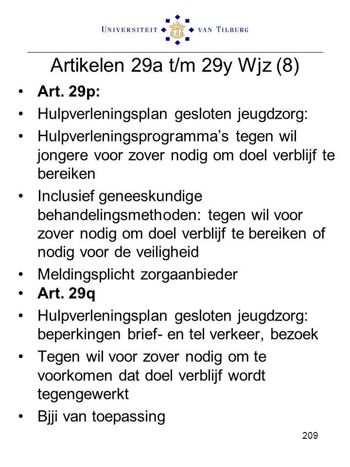 Artikelen 29a t/m 29y Wjz (8) Art. 29p: Hulpverleningsplan gesloten jeugdzorg: Hulpverleningsprogramma's tegen wil jongere voor zover nodig om doel ve