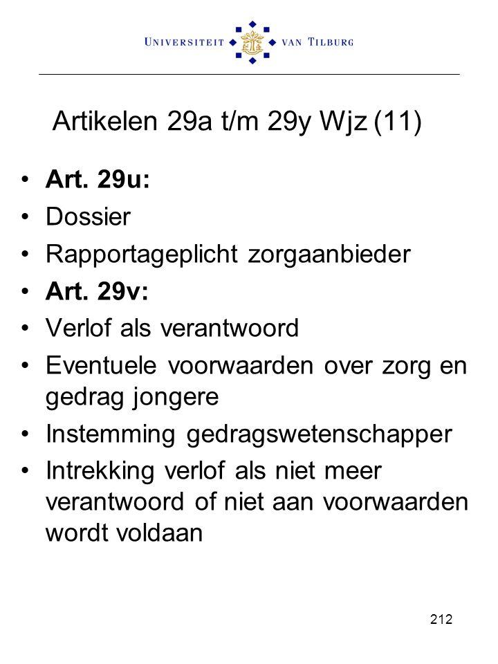 Artikelen 29a t/m 29y Wjz (11) Art. 29u: Dossier Rapportageplicht zorgaanbieder Art. 29v: Verlof als verantwoord Eventuele voorwaarden over zorg en ge