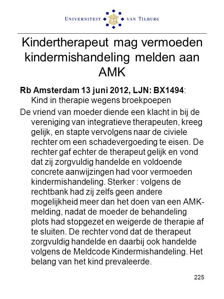 Kindertherapeut mag vermoeden kindermishandeling melden aan AMK Rb Amsterdam 13 juni 2012, LJN: BX1494: Kind in therapie wegens broekpoepen De vriend