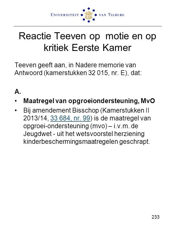 Reactie Teeven op motie en op kritiek Eerste Kamer Teeven geeft aan, in Nadere memorie van Antwoord (kamerstukken 32 015, nr.