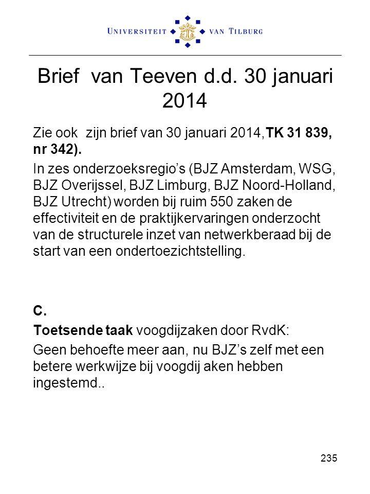 Brief van Teeven d.d. 30 januari 2014 Zie ook zijn brief van 30 januari 2014,TK 31 839, nr 342). In zes onderzoeksregio's (BJZ Amsterdam, WSG, BJZ Ove