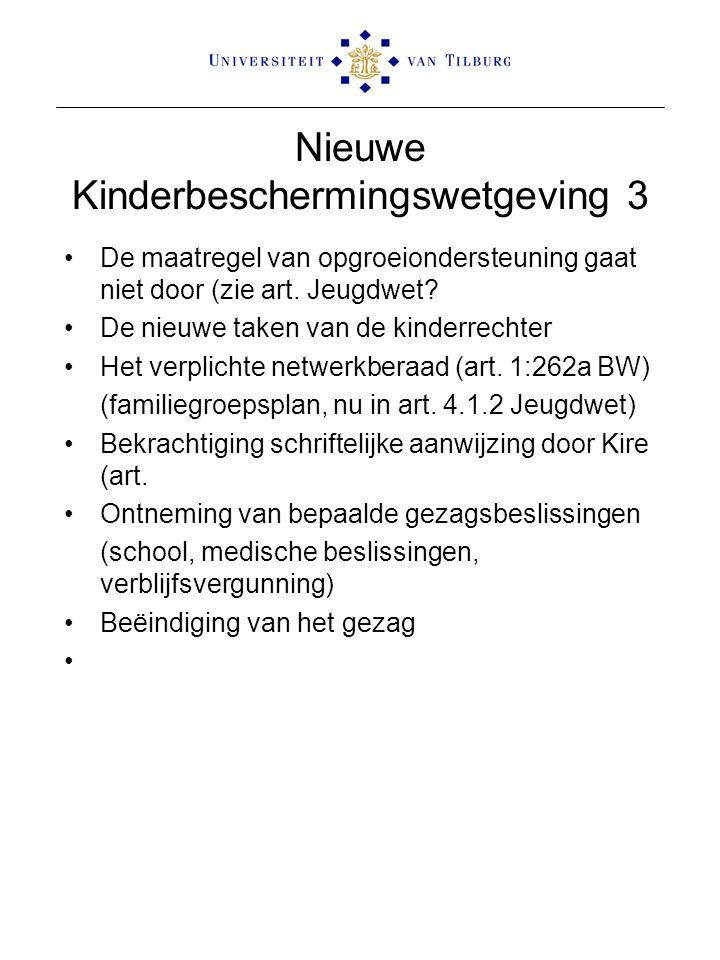 Nieuwe Kinderbeschermingswetgeving 3 De maatregel van opgroeiondersteuning gaat niet door (zie art. Jeugdwet? De nieuwe taken van de kinderrechter Het