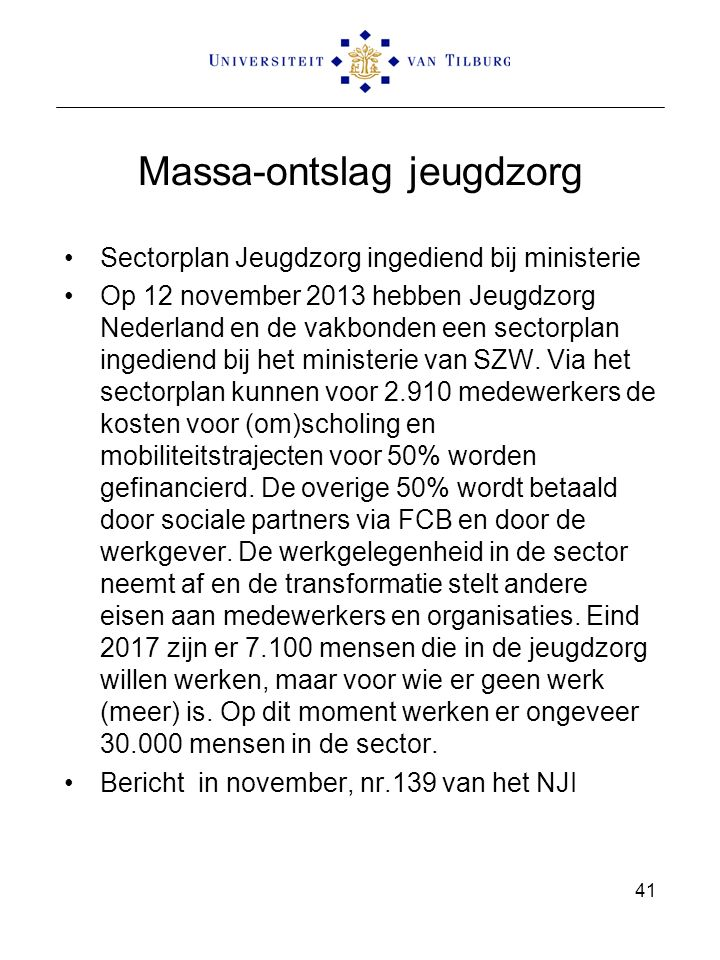 Massa-ontslag jeugdzorg Sectorplan Jeugdzorg ingediend bij ministerie Op 12 november 2013 hebben Jeugdzorg Nederland en de vakbonden een sectorplan in
