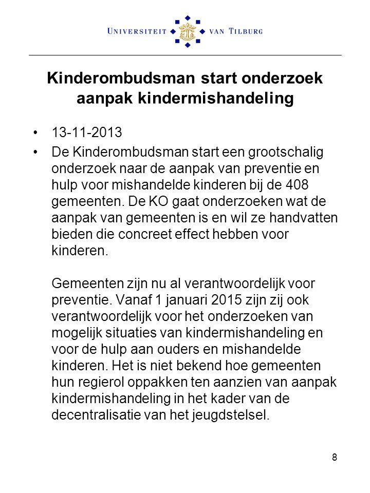 Kinderombudsman start onderzoek aanpak kindermishandeling 13-11-2013 De Kinderombudsman start een grootschalig onderzoek naar de aanpak van preventie en hulp voor mishandelde kinderen bij de 408 gemeenten.