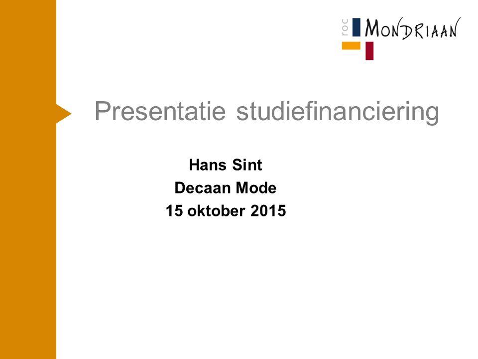 Presentatie studiefinanciering Hans Sint Decaan Mode 15 oktober 2015