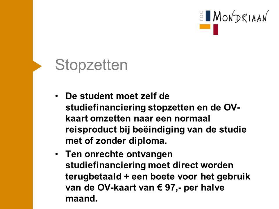 Stopzetten De student moet zelf de studiefinanciering stopzetten en de OV- kaart omzetten naar een normaal reisproduct bij beëindiging van de studie met of zonder diploma.