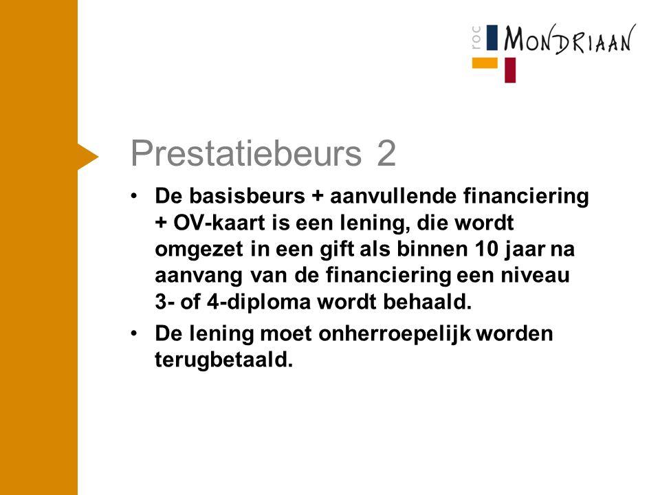 Prestatiebeurs 2 De basisbeurs + aanvullende financiering + OV-kaart is een lening, die wordt omgezet in een gift als binnen 10 jaar na aanvang van de financiering een niveau 3- of 4-diploma wordt behaald.
