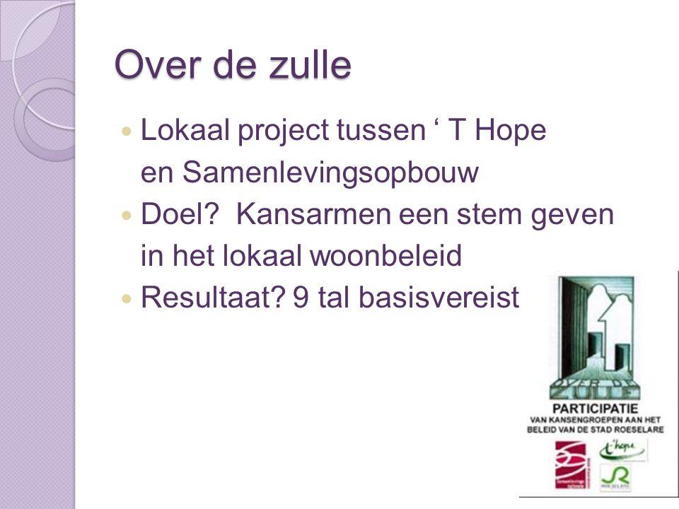 Over de zulle Lokaal project tussen ' T Hope en Samenlevingsopbouw Doel.