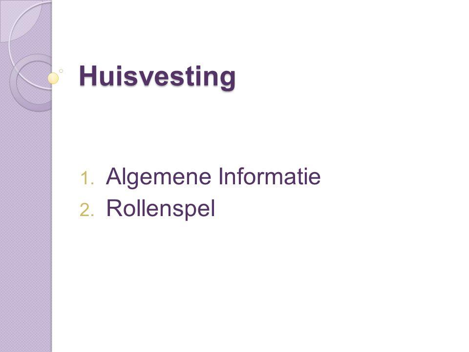 Huisvesting 1. Algemene Informatie 2. Rollenspel