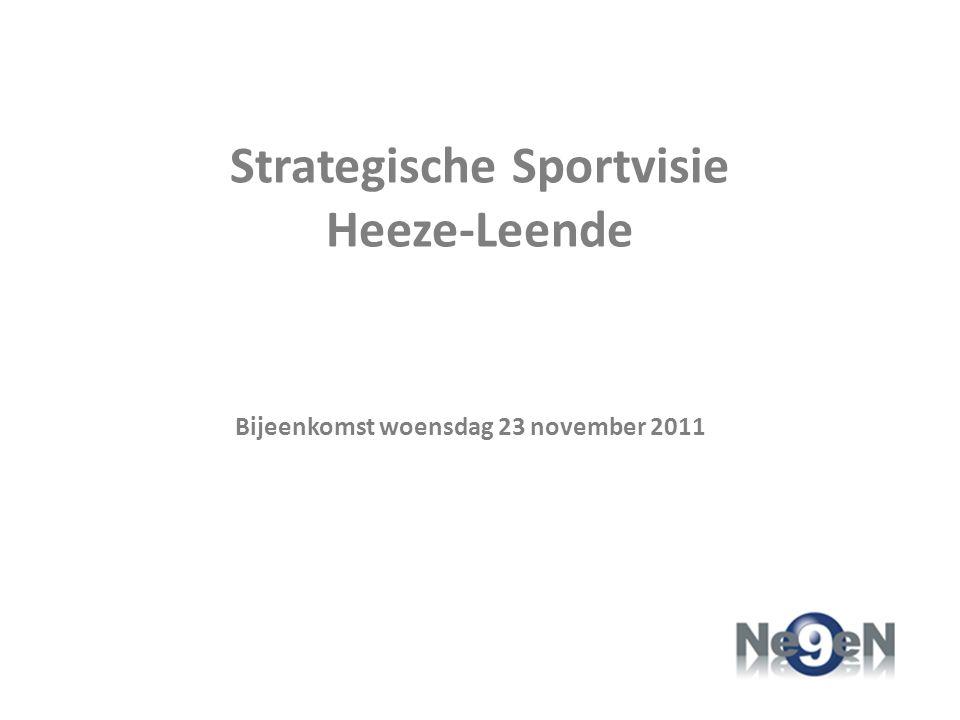 Strategische Sportvisie Heeze-Leende Bijeenkomst woensdag 23 november 2011