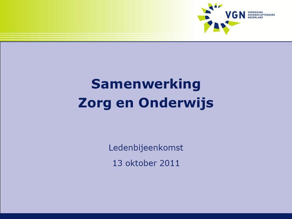Samenwerking Zorg en Onderwijs Ledenbijeenkomst 13 oktober 2011
