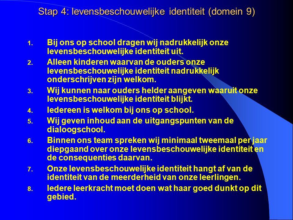 Stap 4: levensbeschouwelijke identiteit (domein 9) 1.