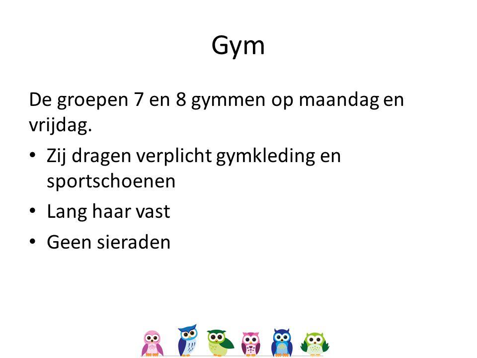 Gym De groepen 7 en 8 gymmen op maandag en vrijdag.